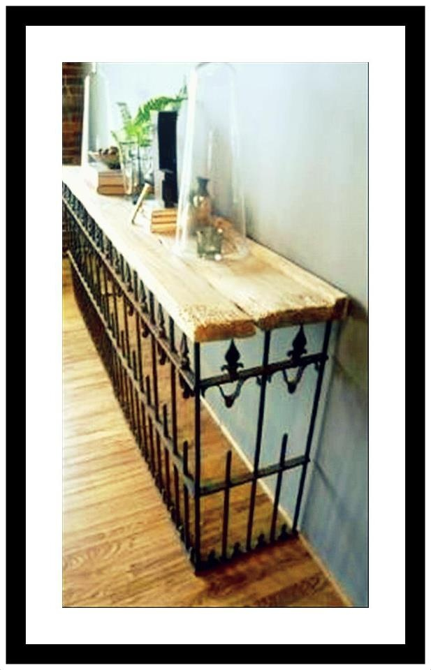 Salvaged Wood + Wrought Iron Fence U003d Console Table Great Idea For Radiator  Cover Too! I Still Regret Not Buying Those Fence Pieces When I Had The  Chance.