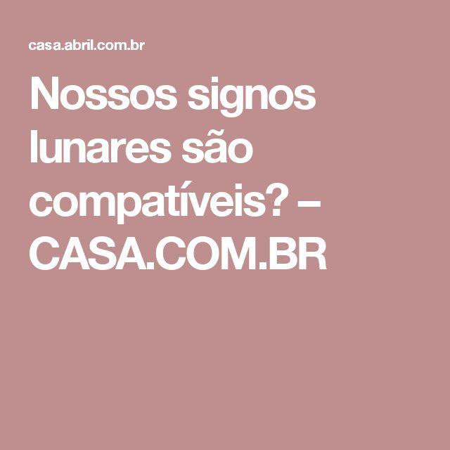 Nossos signos lunares são compatíveis? – CASA.COM.BR