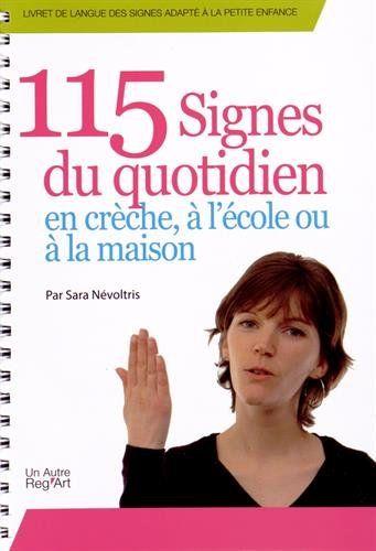 115 signes du quotidien en crèche, à l'école ou à la maison de Sara Nevoltris http://www.amazon.fr/dp/B00K17TJMM/ref=cm_sw_r_pi_dp_wrtpvb1KQC6JE