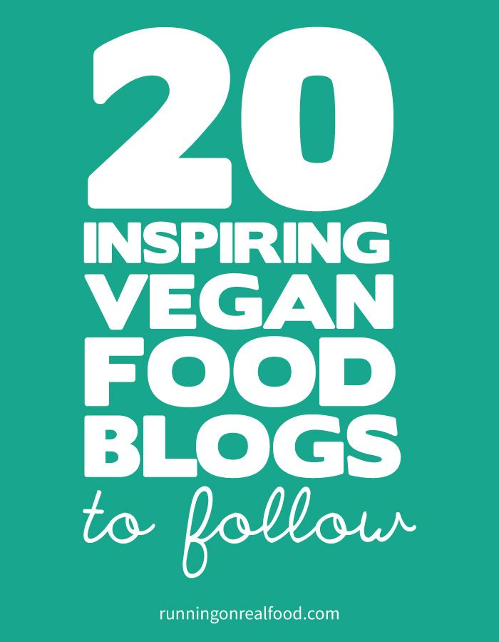 20 Inspiring Vegan Food Blogs to Follow - A List By Running On Real Food #veganfoodblogs