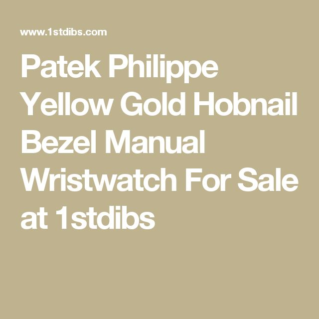 Patek Philippe Yellow Gold Hobnail Bezel Manual Wristwatch For Sale at 1stdibs
