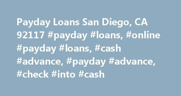 Payday Loans San Diego, CA 92117 #payday #loans, #online #payday #loans, #cash #advance, #payday #advance, #check #into #cash http://nebraska.remmont.com/payday-loans-san-diego-ca-92117-payday-loans-online-payday-loans-cash-advance-payday-advance-check-into-cash/  # Check Into Cash San Diego The Annual Percentage Rate (APR) for payday loans varies in each state and depends on the advance amount, fees, and terms of the transaction. The APR for a $100 single-payment payday loan may range from…