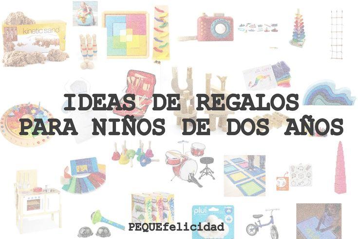 PEQUEfelicidad: 40 IDEAS DE REGALOS PARA NIÑOS DE DOS AÑOS