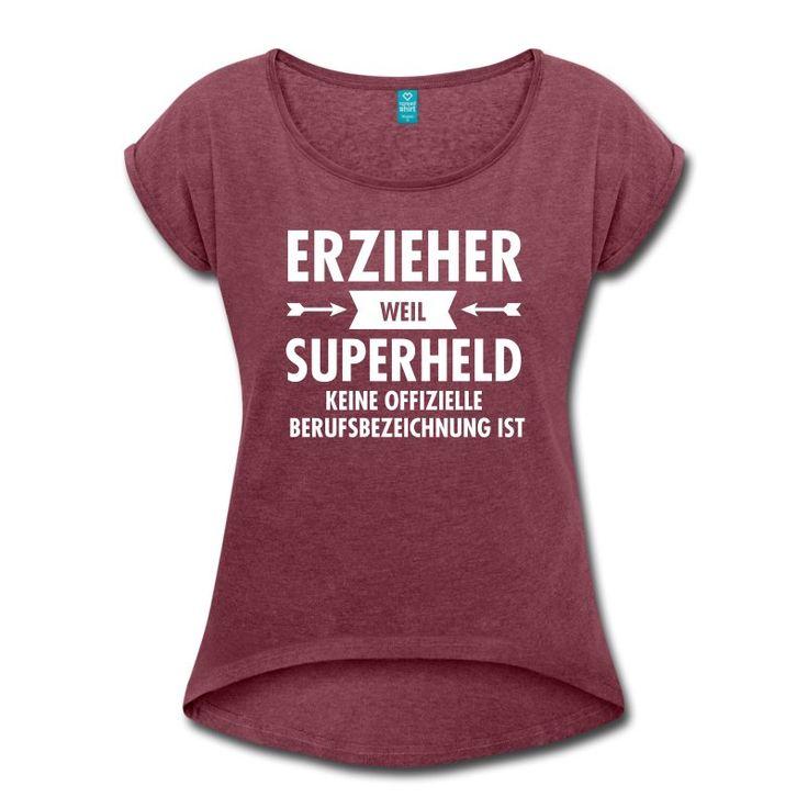 Schön Erzieher   Superheld T Shirts Frauen T Shirt Mit Gerollten Ärmeln    Bordeauxrot Meliert
