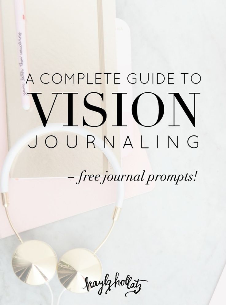 A Complete Guide to Vision Journaling | Kayla Hollatz: Community and Brand…
