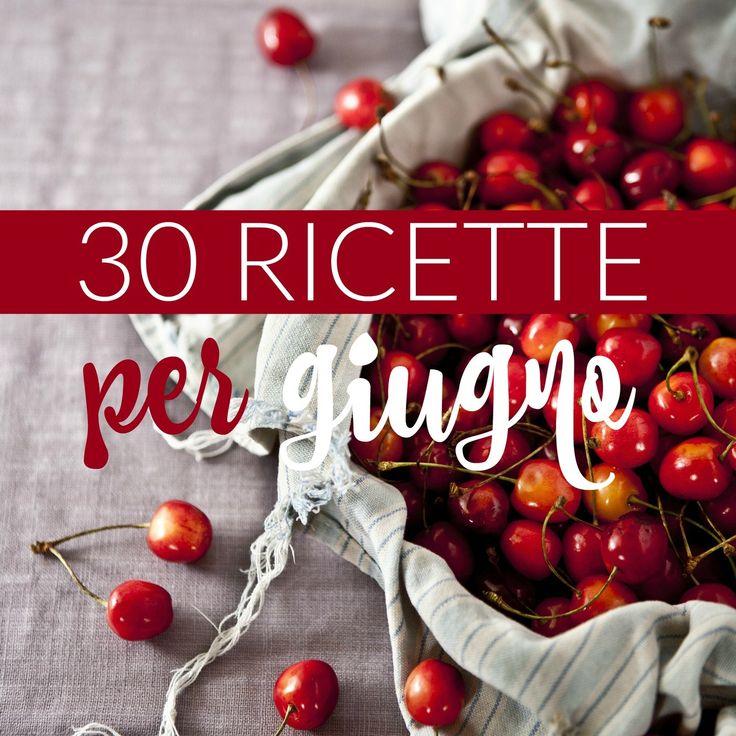 30 ricette per giugno http://www.babygreen.it/2016/06/30-ricette-giugno/
