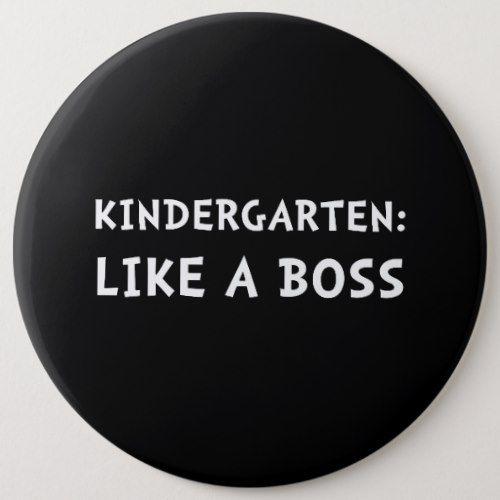 Kindergarten Like A Boss Pinback Button