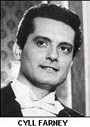 Cyll Farney  disputava com Anselmo Duarte o titulo de galã mais bonito e mais querido , tendo atuado em comédias que atraíam multidões aos cinemas.