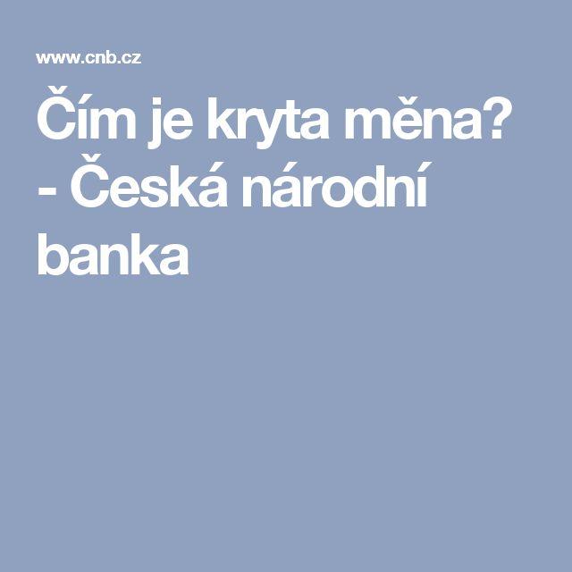 Čím je kryta měna? - Česká národní banka