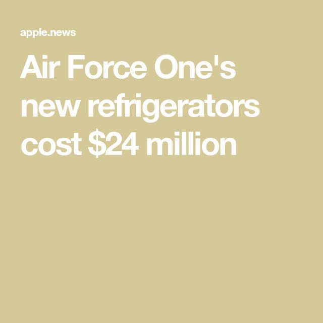 Air Force One's new refrigerators cost $24 million