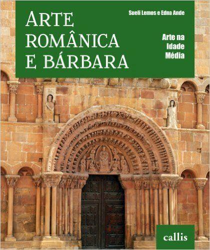 Arte Românica e Bárbara: Sueli Lemos, Edna Ande, Thiago Lopes: Amazon.com.br: Livros