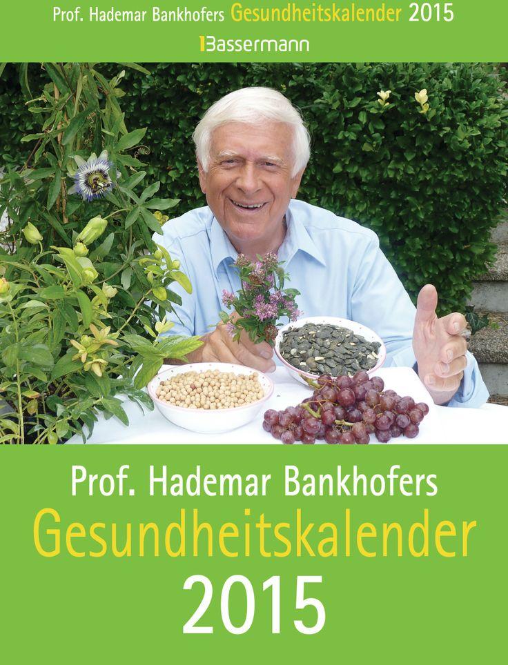 Prof. Hademar Bankhofers Gesundheitskalender von Hademar Bankhofer