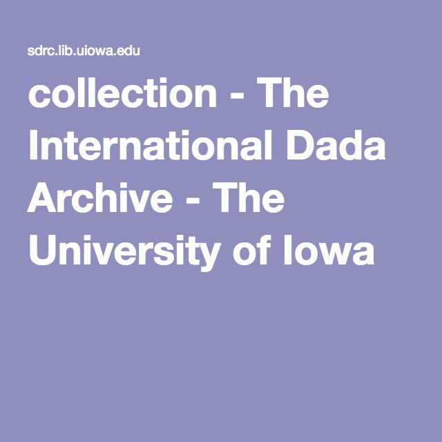 collection - The International Dada Archive - The University of Iowa