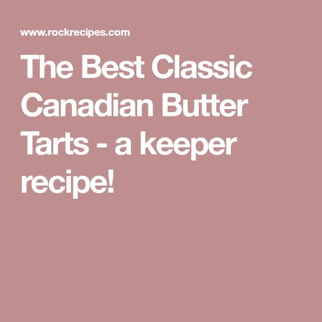The Best Classic Canadian Butter Tarts - a keeper recipe!