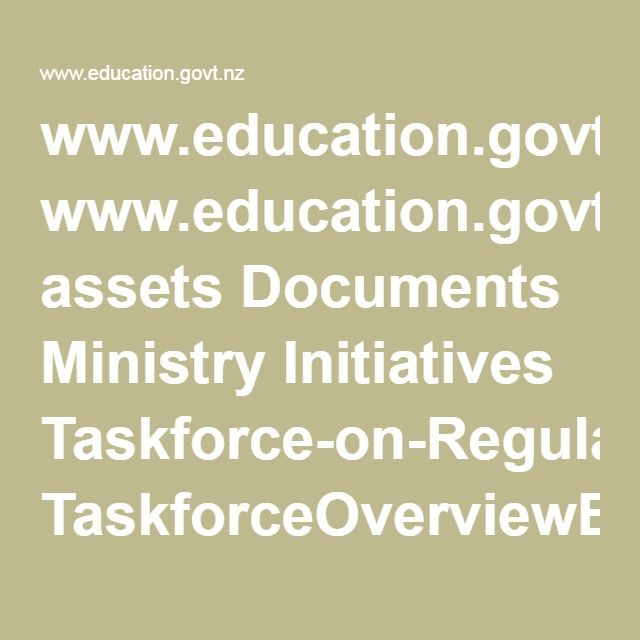 www.education.govt.nz assets Documents Ministry Initiatives Taskforce-on-Regulations-Affecting-School-Performance TaskforceOverviewEdActPrimarySecondaryEducation.pdf