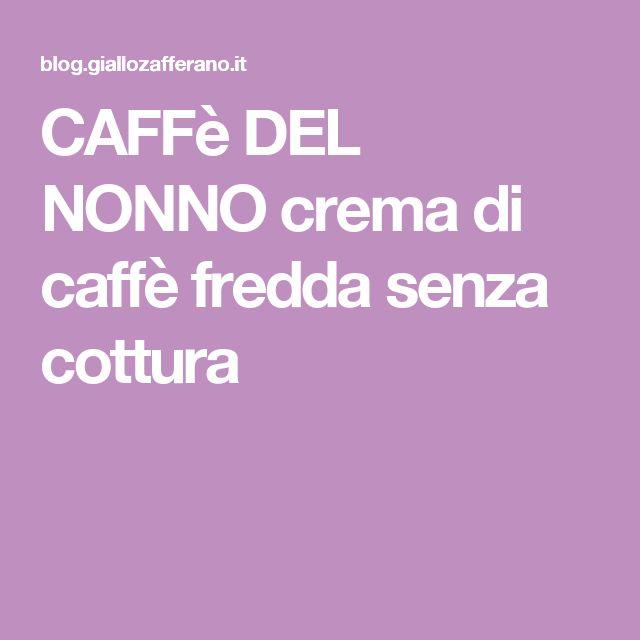 CAFFè DEL NONNO crema di caffè fredda senza cottura