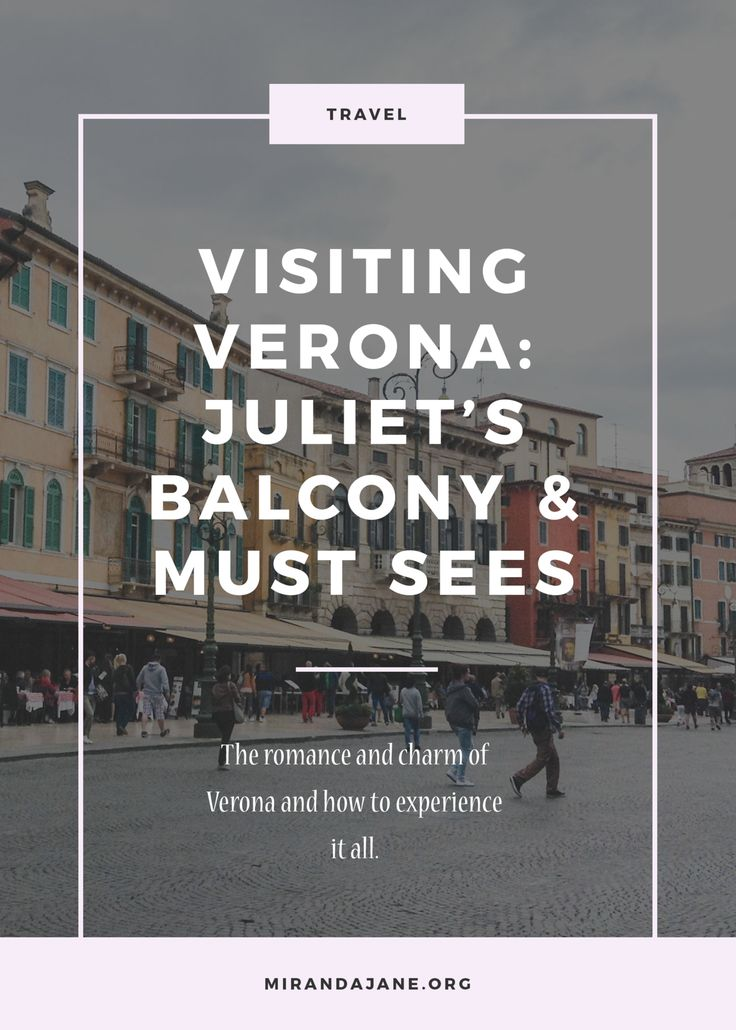 Things to do in Verona | Including Juliet's Balcony from the famous Romeo and Juliet | Italy Travel http://www.mirandajane.org/visiting-verona-juliets-balcony-and-must-sees/