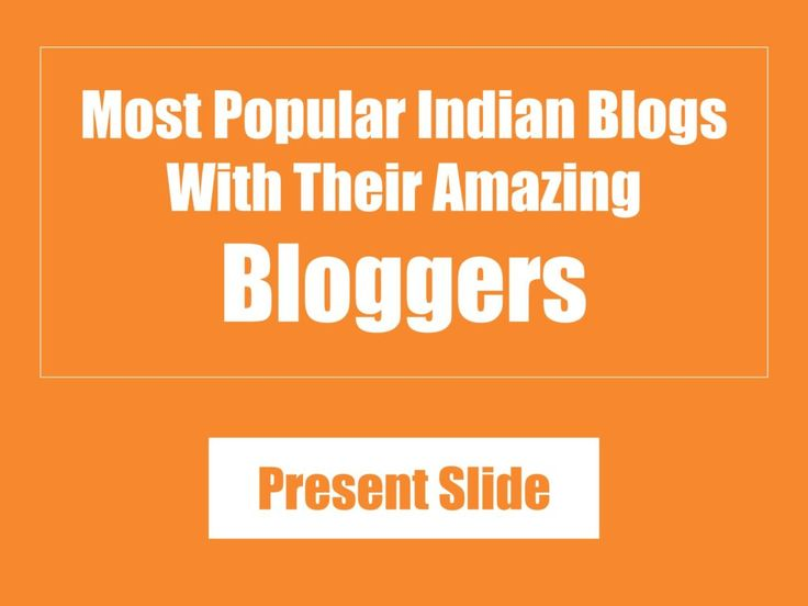 Most Popular Indian Blogs