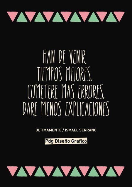 #Frases #canciones Ultimamente #IsmaelSerrano Pdg Diseño Grafico
