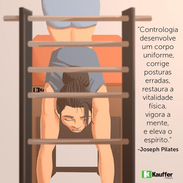 """""""Contrologia desenvolve um corpo uniforme, corrige posturas erradas, restaura a vitalidade física, vigora a mente, e eleva o espírito."""" -Joseph Pilates"""