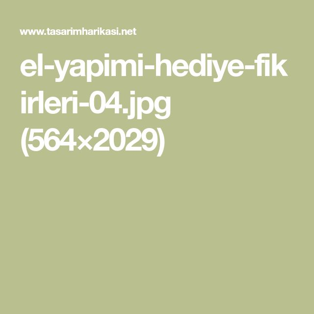 el-yapimi-hediye-fikirleri-04.jpg (564×2029)