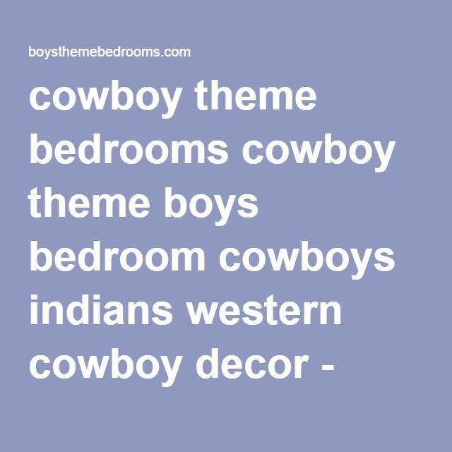 cowboy theme bedrooms cowboy theme boys bedroom cowboys indians western cowboy decor - wild west bedroom themes boys nursery - western decorating style cowboys bedroom wall murals ideas - kids horse themed bedrooms - southwestern style decorating - rustic style decor - cowgirls theme bedrooms