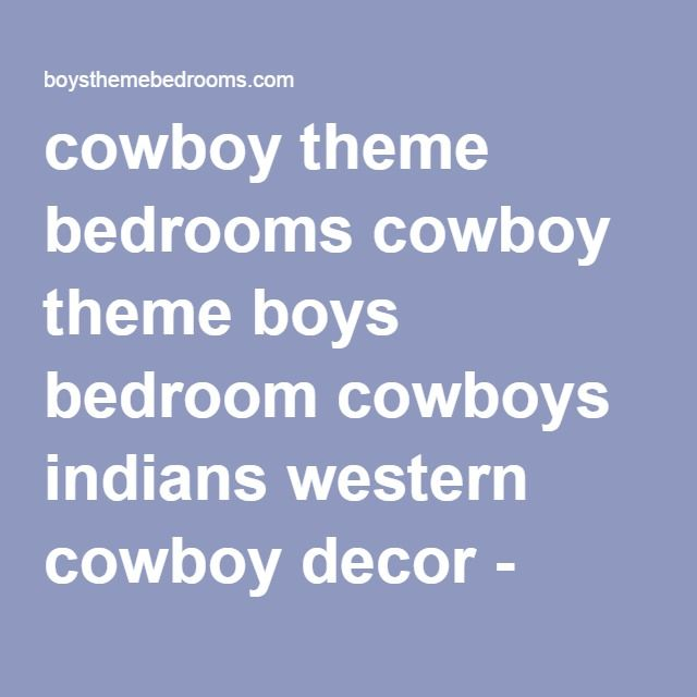 cowboy theme bedrooms cowboy theme boys bedroom cowboys indians western cowboy decor - wild west bedroom themes boys nursery - western decorating style cowboys bedroom wall murals ideas - kids horse themed bedrooms - southwestern style decorating - rustic style decor - cowgirls theme bedrooms
