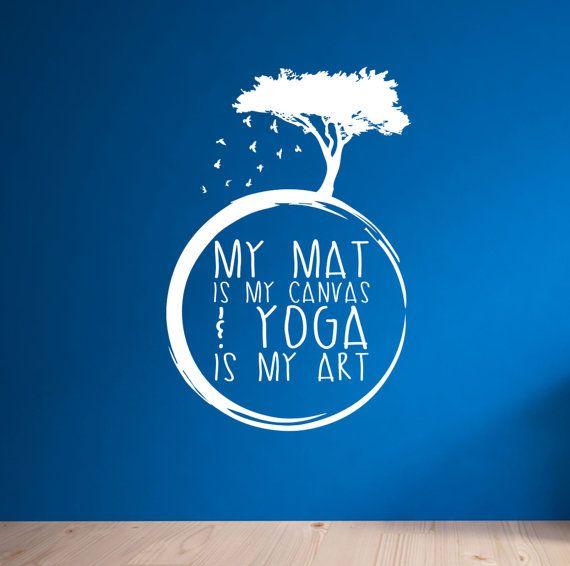 My Mat is My Canvas & Yoga is My Art. Yoga Meditation