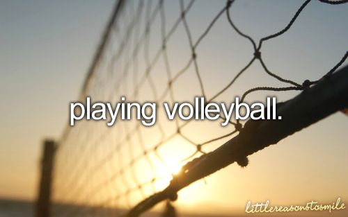 I love playing Volleyball ♥..lost without it.