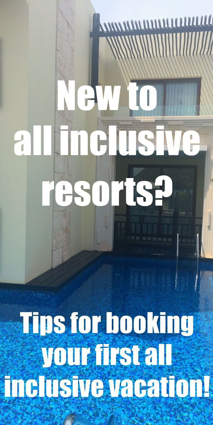 Tips for booking your first all inclusive vacation.