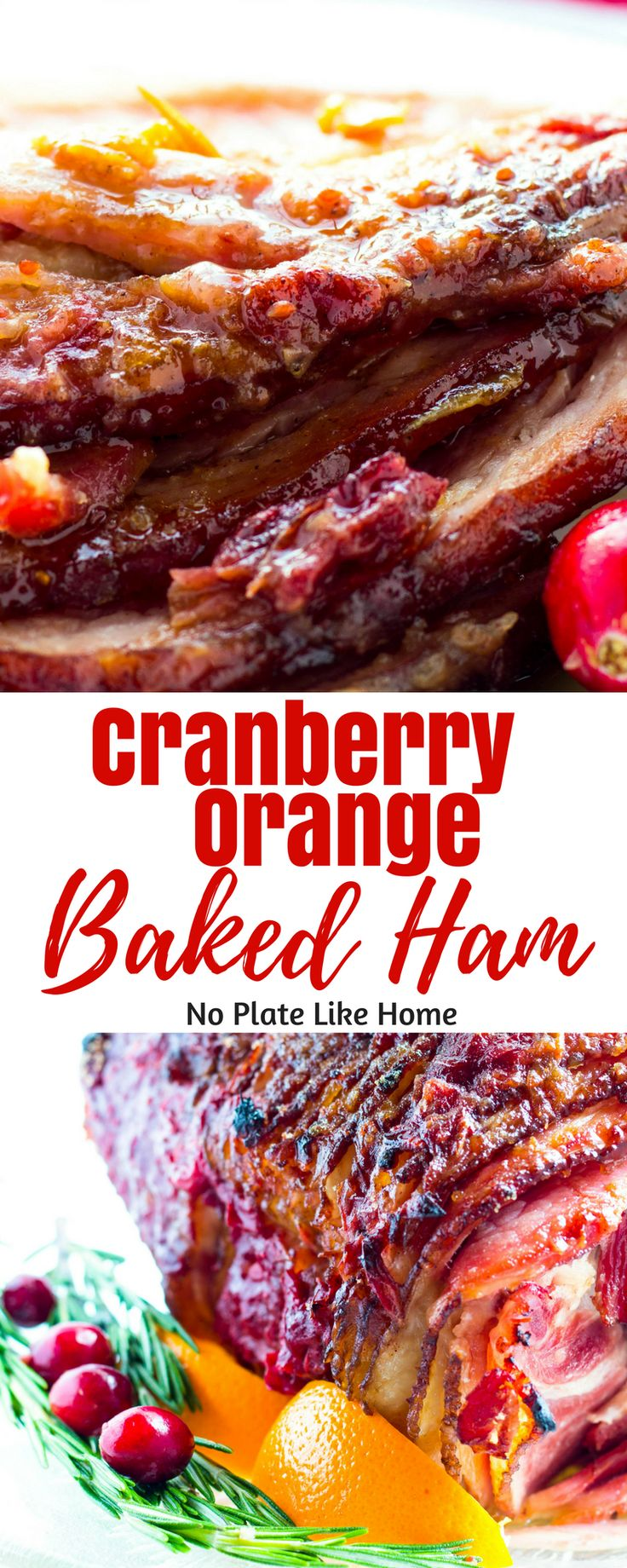 This easy-to-make Cranberry Orange Baked Ham has citrus, tart and sweet flavors that makes it the perfect Christmas or Thanksgiving ham!