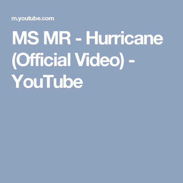 MS MR - Hurricane (Official Video) - YouTube