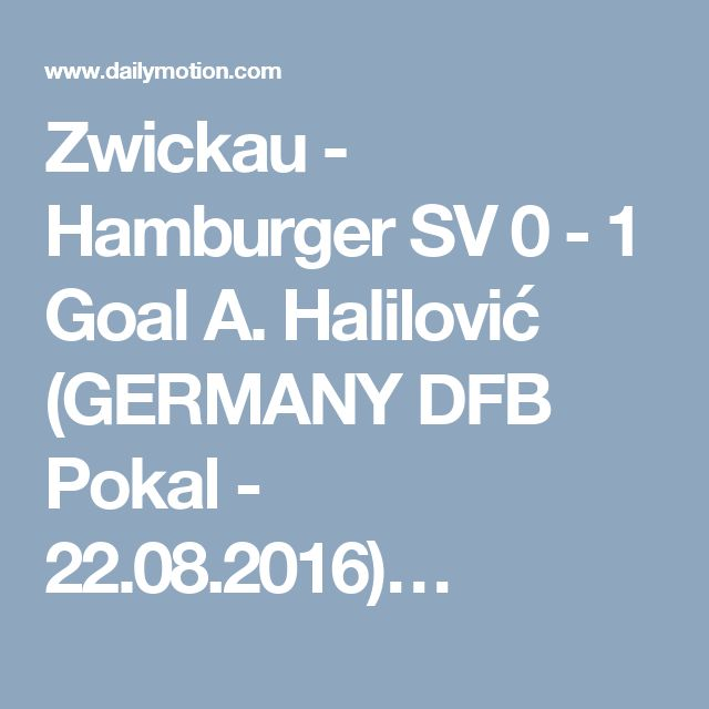 Zwickau - Hamburger SV 0 - 1 Goal A. Halilović (GERMANY DFB Pokal - 22.08.2016)…