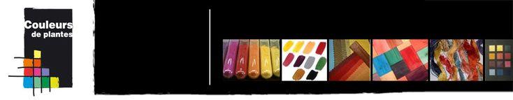 Natural dye – natural colour & dyestuff for textile, fine arts, crafts & design - Couleurs de Plantes – Instruction & shade c...