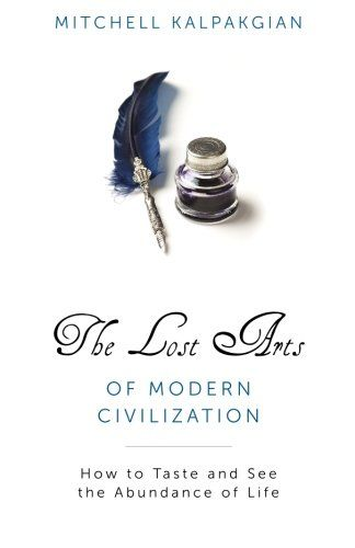 Podcast: The Lost Arts of Modern Civilization