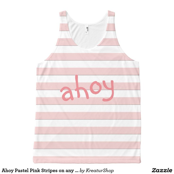 Ahoy Pastel Pink Stripes on any Color any Text Tank Top
