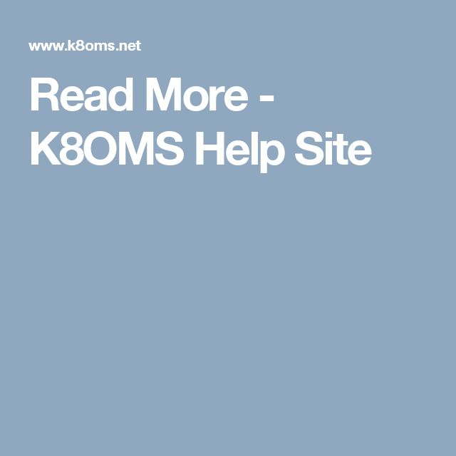 Read More - K8OMS Help Site