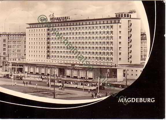 magdeburg historiscche bilder | Magdeburg - Hotel International - Strassenbahn - Verlag Gebr. Garloff ...