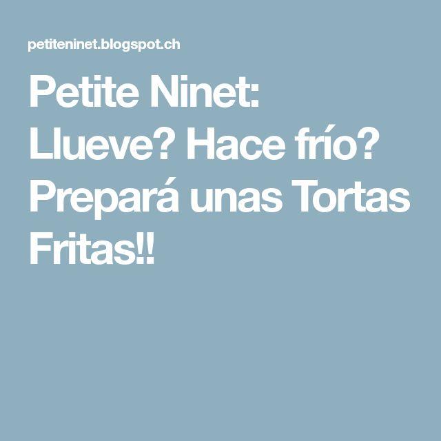 Petite Ninet: Llueve? Hace frío? Prepará unas Tortas Fritas!!