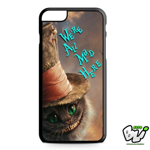 Chesire Cat Were All Mad Here iPhone 6 Plus Case | iPhone 6S Plus Case