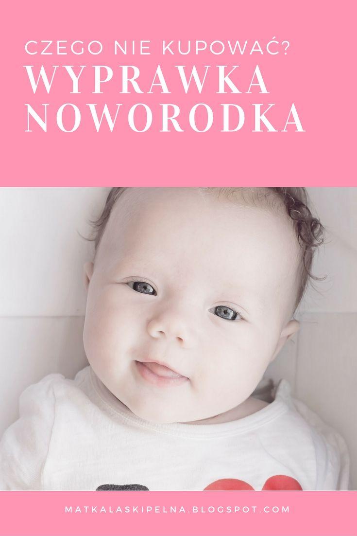 Wyprawka noworodka, czyli czego NIE kupować? #wyprawka #noworodek #newborn #babylinen #baby  http://matkalaskipelna.blogspot.com/2016/08/wyprawka-noworodka-czyli-czego-nie.html