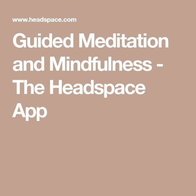 Guided Meditation and Mindfulness - The Headspace App