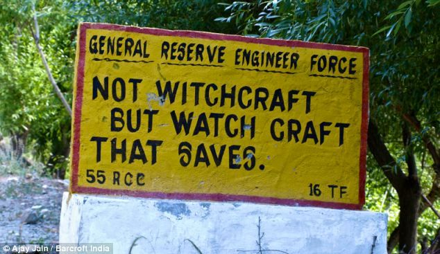 A large majority of the signs were snapped in the Indian Himalayas - and while most are funny, some are a little confusing