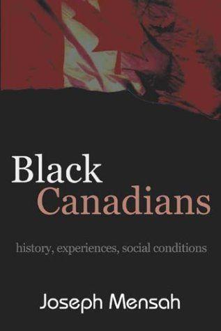 Black Canadians: History, Experience, Social Conditions by Joseph Mensah http://www.amazon.com/dp/1552660907/ref=cm_sw_r_pi_dp_d7PYtb1X1YCX554Q