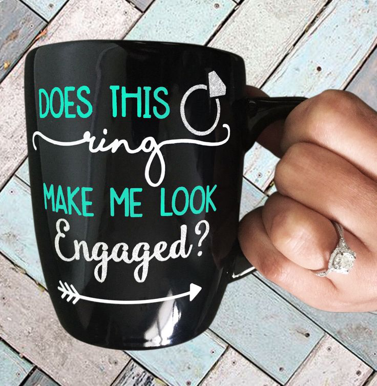 Does this Ring make me look Engaged? Mug. Gift for her. Engagement. Bling. Teal … – Going 2 buy!