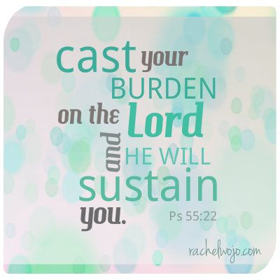SARAH YOUNG DEVOTIONAL (JESUS CALLING) - CAST YOUR BURDEN ON ME, AND I WILL SUSTAIN you.