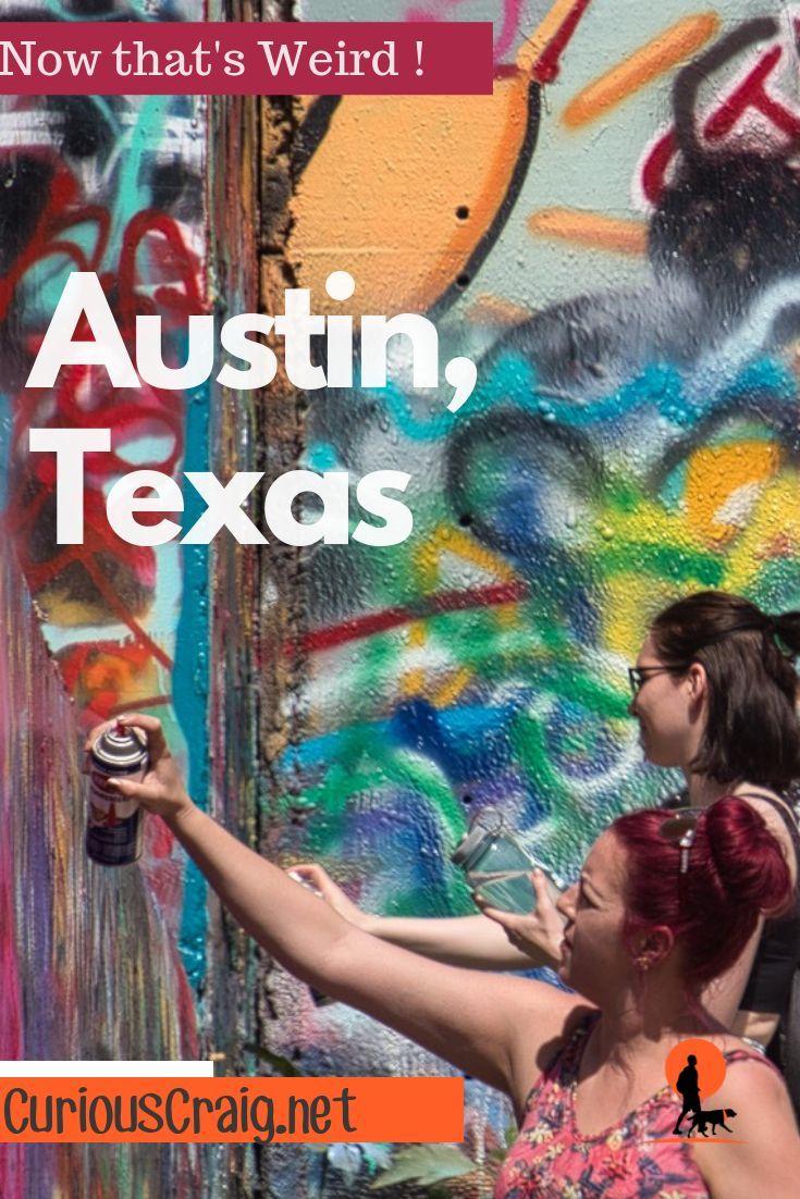 Keep Austin Weird In The Bat City Weird Is A Way Of Life With