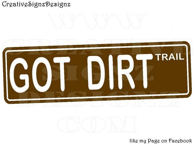 """GOT DIRT TRAIL STREET SIGN metal print """"tin sign"""" bike off road JEEP 4x4 suzuki"""