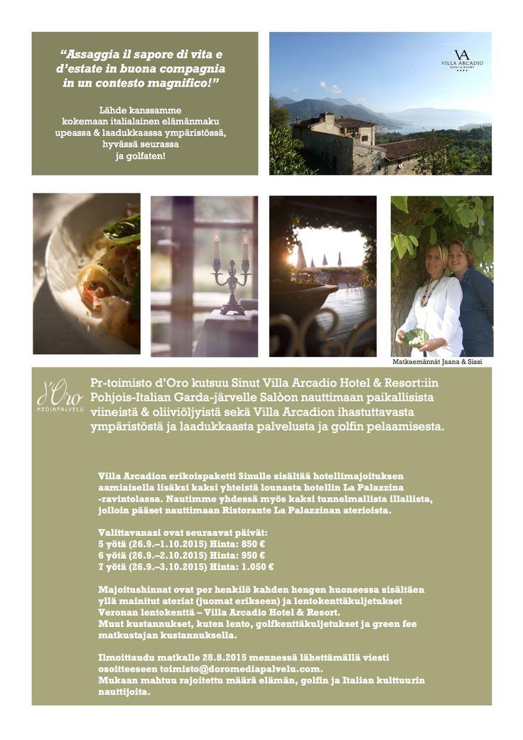 Tule mukaan nauttimaan ihanasta lomasta Garda-järvellä! Ilmoittaudu mukaan 28.8. mennessä ja pääse nauttimaan Villa Arcadion ihastuttavasta ympäristöstä ja laadukkaasta palvelusta sekä paikallisista viineistä & oliiviöljyistä.