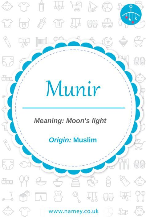 Munir Is A Beautiful Baby Boys Name Of Muslim Origin Meaning Moons Light Find
